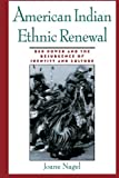 img - for American Indian Ethnic Renewal: Red Power and the Resurgence of Identity and Culture by Joane Nagel (1997-09-25) book / textbook / text book