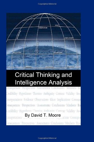 Critical Thinking And Intelligence Analysis: Csir Occasional Paper Number Fourteen
