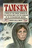 img - for Tamsen: A Novel of the Tragic Journey of the Donner Party and the Heroism of an Extaordinary Woman book / textbook / text book