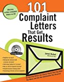 101 Complaint Letters That Get Results: An Attorney Writes the Choice Words That Say What You Mean and Get the Satisfaction You Deserve