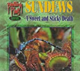 img - for Sundews: A Sweet and Sticky Death (Bloodthirsty Plants) book / textbook / text book