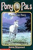 Runaway Pony (Pony Pals #7)