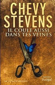 Chevy Stevens - Il coule aussi dans tes veines