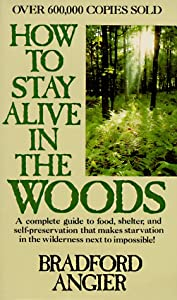 "Cover of ""How to Stay Alive in the Woods&..."