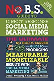 img - for No B.S. Guide to Direct Response Social Media Marketing: The Ultimate No Holds Barred Guide to Producing Measurable, Monetizable Results with Social Media Marketing book / textbook / text book