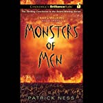 Monsters of Men: Chaos Walking, Book 3 (       UNABRIDGED) by Patrick Ness Narrated by Nick Podehl, Angela Dawe, MacLeod Andrews
