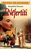 Nefertiti: Roman (Reines de legende) (French Edition) (2857046057) by Dauxois, Jacqueline