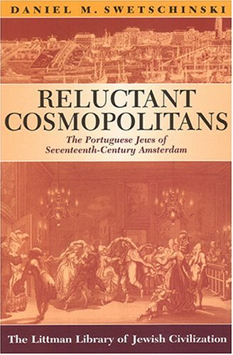 Reluctant Cosmopolitans: The Portuguese Jews of Seventeenth-Century Amsterdam