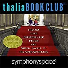 Thalia Kids' Book Club: From the Mixed-Up Files of Mrs. Basil E. Frankweiler - 50th Anniversary Discours Auteur(s) : E. L. Konigsburg Narrateur(s) : Blue Balliett, Chris Grabenstein, Wendy Mass, Alexander London, Susannah Rodgers