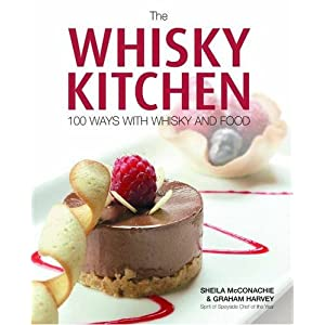 The Whisky Kitchen: 100 Ways with Whisky and Food
