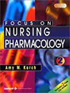 Focus on Nursing Pharmacology by Karch