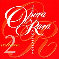 The Opera Rara Collection, Vol. 2 by Gioachino Rossini, Gaetano Donizetti, Simon Mayr, Saverio Mercadante and Giovanni Pacini