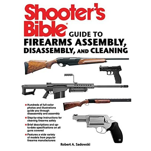 Shooter's Bible Guide to Firearms Assembly, Disassembly, and Cleaning Sadowski,
