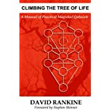 Climbing The Tree of Life: A Manual of Practical Magickal Qabalahby David Rankine