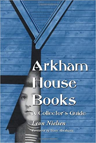 Arkham House Books: A Collector's Guide written by Leon Nielsen