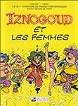 Iznogoud, n� 16 : Iznogoud et les femmes