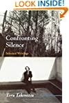 Confronting Silence: Selected Writing...