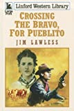 img - for Crossing The Bravo, For Pueblito (Linford Western Library) book / textbook / text book