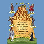 The Lost Book of Mormon: A Journey Through the Mythic Lands of Nephi, Zarahemla, and Kansas City, Missouri | Avi Steinberg