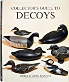 Collectors Guide to Decoys (Wallace-Homestead Collectors Guide Series)