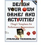img - for Design Your Own Games and Activities: Thiagi's Templates for Performance Improvement book / textbook / text book
