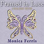Framed in Lace (       UNABRIDGED) by Monica Ferris Narrated by Susan Boyce