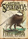 Arthur Spiderwick's Field Guide to the Fantastical World Around You (The Spiderwick Chronicles) (0689859414) by Black, Holly