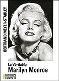 echange, troc Bertrand Meyer-Stabley - La véritable Marilyn Monroe
