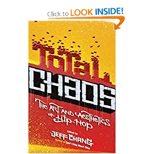 Total Chaos: The Art and Aesthetics of Hip-Hop Jeff Chang