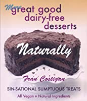 More Great Good Dairy-free Desserts Naturally from Book Publishing Company