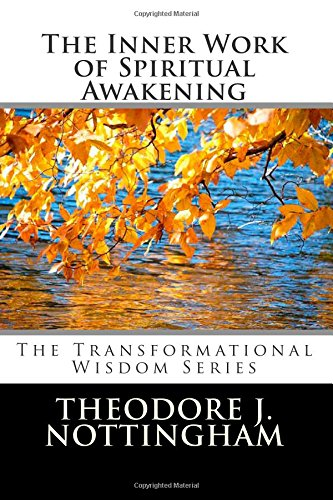The Inner Work of Spiritual Awakening (The Transformational Wisdom Series) (Volume 2)
