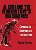 img - for A Guide to America's Indians book / textbook / text book