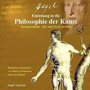 Einleitung in die Philosophie der Kunst Hörbuch von Georg Wilhelm Friedrich Hegel Gesprochen von: Martin Grimsmann, Lutz Hansen