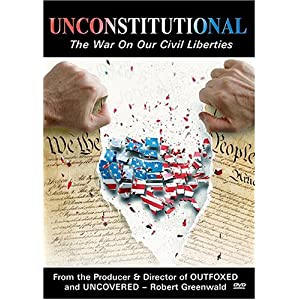 Unconstitutional : The War On Our Civil Liberties