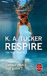 Respire (Ten Tiny Breaths, Tome 1)