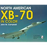 North American Xb-70 Valkyrie: In Color (Schiffer Military History Book)