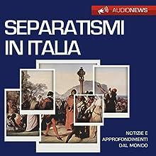 I separatismi in Italia Audiobook by Francesco De Vito Narrated by Elena De Bertolis