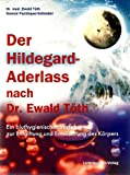 Der Hildegard-Aderlass nach Dr. Ewald T�th (Amazon.de)