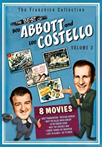 The Best of Abbott & Costello, Vol. 3 (Abbott & Costello Go to Mars / Abbott & Costello in the Foreign Legion / Abbott & Costello Meet Frankenstein / Abbott & Costello Meet the Invisible Man / Abbott & Costello Meet the Killer / Comin' Round the Mountain / Lost in Alaska / Mexican Hayride)