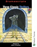 Three Classic Thrillers (Dramascripts) (0174325983) by O'Connor, John