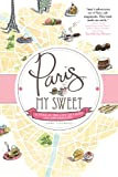 Product B006LOQX3W - Product title Paris, My Sweet: A Year in the City of Light (and Dark Chocolate)