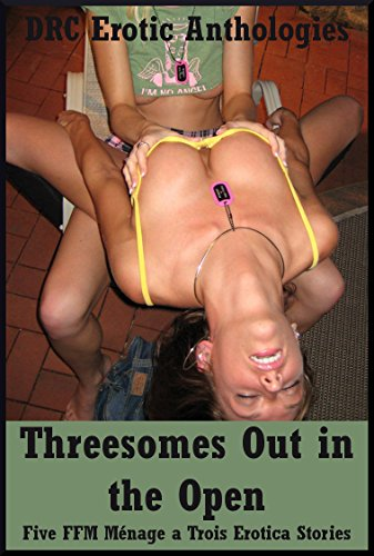 threesomes-out-in-the-open-five-ffm-menage-a-trois-erotica-stories-english-edition