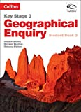 Geography Key Stage 3 - Collins Geographical Enquiry: Student Book 3 (Collins Key Stage 3 Geography)
