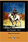 Don Quixote - Part I (Dodo Press) (140993070X) by De Cervantes, Miguel