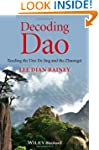 Decoding Dao: Reading the Dao De Jing...