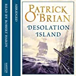 Desolation Island: Aubrey-Maturin, Book 5 (       ABRIDGED) by Patrick O'Brian Narrated by Robert Hardy