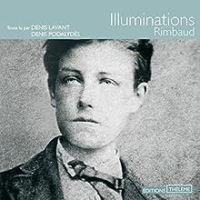 Illuminations | Livre audio Auteur(s) : Arthur Rimbaud Narrateur(s) : Denis Lavant, Denis Podalydès