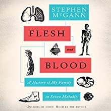 Flesh and Blood: A History of My Family in Seven Maladies Audiobook by Stephen McGann Narrated by Stephen McGann