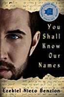 You Shall Know Our Names (The Judah Halevi Journals) (Volume 1)