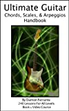 img - for Ultimate Guitar Chords, Scales & Arpeggios Handbook: 240-Lesson, Step-By-Step Guitar Guide, Beginner to Advanced Levels (Book & Videos) book / textbook / text book